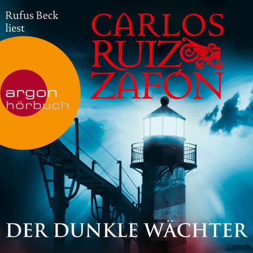 Hoerbuch Der dunkle Wächter - Carlos Ruiz Zafón - Rufus Beck