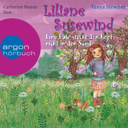 Hoerbuch Liliane Susewind, Eine Eule steckt den Kopf nicht in den Sand - Tanya Stewner - Catherine Stoyan