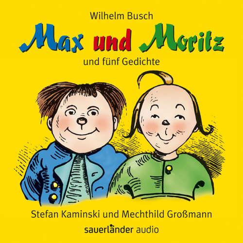 Hoerbuch Max und Moritz - und fünf Gedichte - Wilhelm Busch - Stefan Kaminski