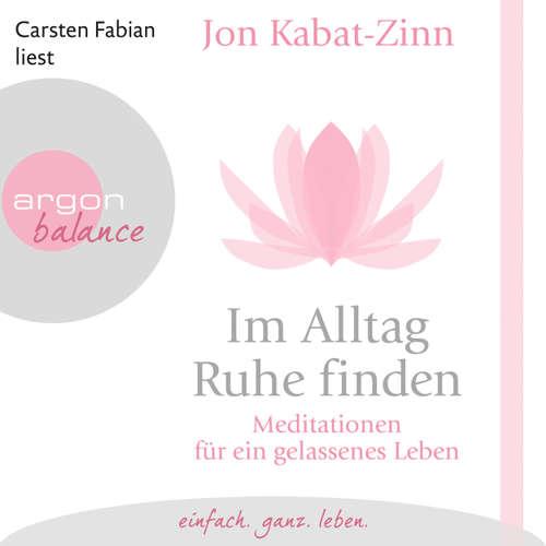 Im Alltag Ruhe finden - Meditationen für ein gelassenes Leben