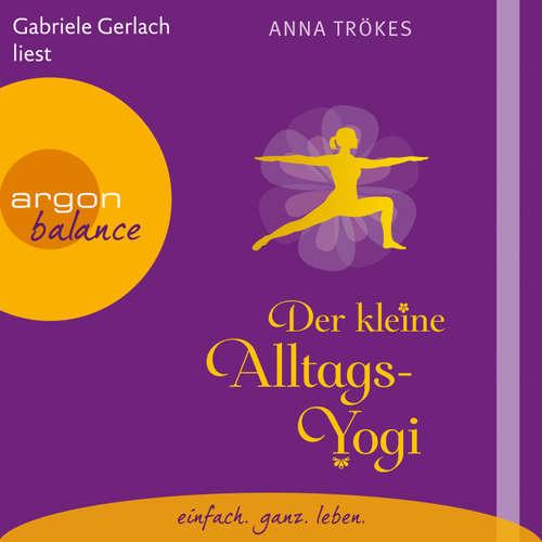 Hoerbuch Der kleine Alltags-Yogi (Lesefassung mit Musik) - Anna Trökes - Gabriele Gerlach