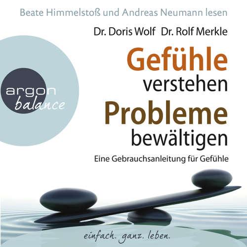 Hoerbuch Gefühle verstehen, Probleme bewältigen - Eine Gebrauchsanleitung für Gefühle - Dr. Rolf Merkle - Andreas Neumann