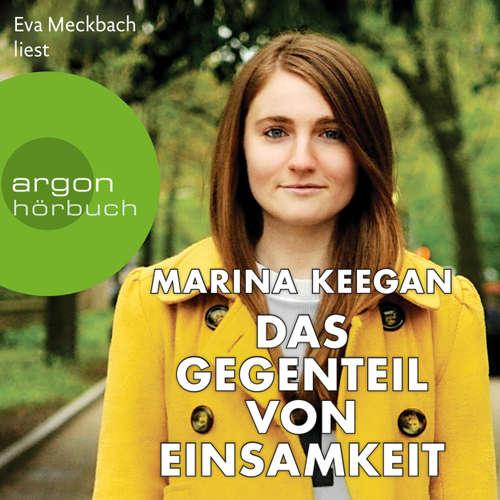 Hoerbuch Das Gegenteil von Einsamkeit - Marina Keegan - Eva Meckbach