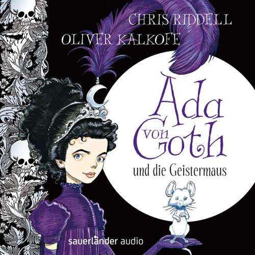 Hoerbuch Ada von Goth und die Geistermaus - Chris Riddell - Oliver Kalkofe