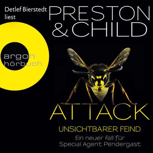 Hoerbuch Attack - Unsichtbarer Feind - Ein neuer Fall für Special Agent Pendergast - Douglas Preston - Detlef Bierstedt