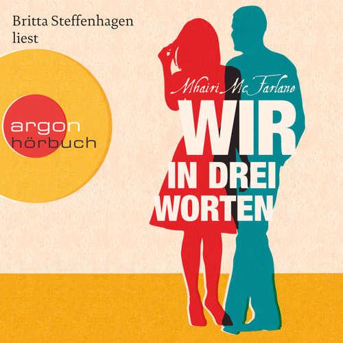 Hoerbuch Wir in drei Worten - Mhairi McFarlane - Britta Steffenhagen