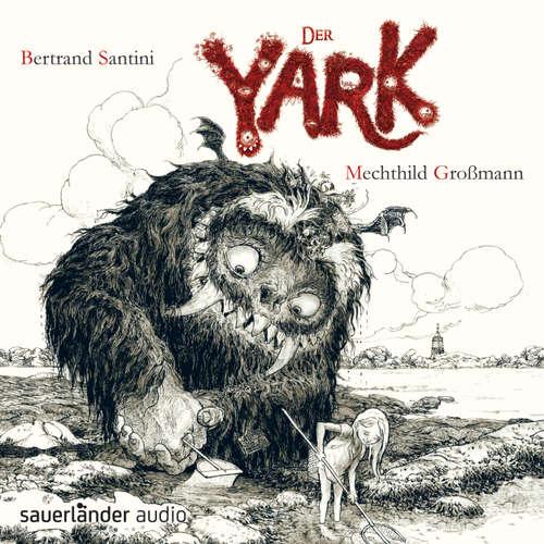 Hoerbuch Der Yark - Bertrand Santini - Mechthild Großmann