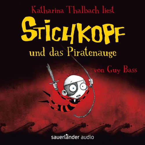 Hoerbuch Stichkopf und das Piratenauge - Guy Bass - Katharina Thalbach