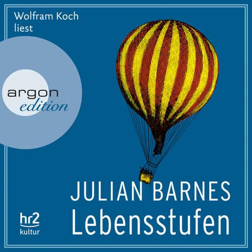Hoerbuch Lebensstufen - Julian Barnes - Wolfram Koch