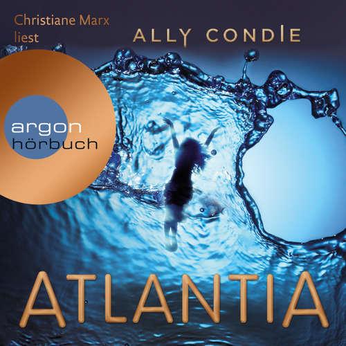 Hoerbuch Atlantia - Ally Condie - Christiane Marx