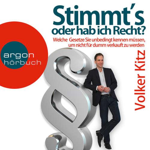 Hoerbuch Stimmt's oder hab ich Recht? - Welche Gesetze Sie unbedingt kennen müssen, um nicht für dumm verkauft zu werden - Volker Kitz - Philipp Schepmann