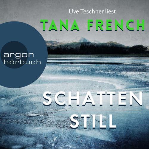 Hoerbuch Schattenstill - Tana French - Uve Teschner