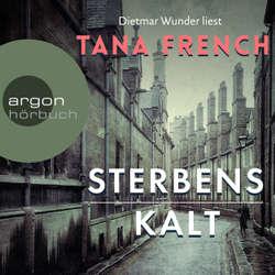 Sterbenskalt - Tana French (Hoerbuch)