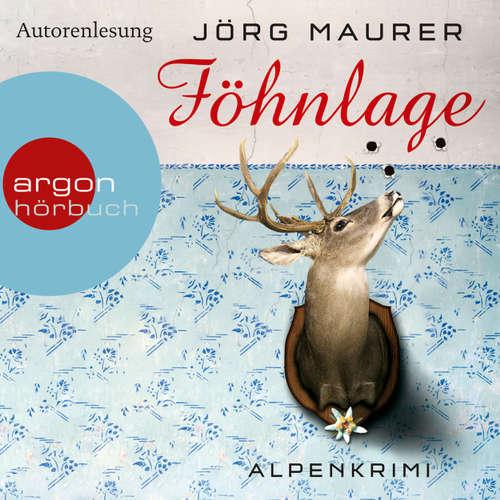 Hoerbuch Föhnlage - Alpenkrimi - Jörg Maurer - Jörg Maurer