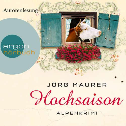 Hoerbuch Hochsaison  - Alpenkrimi - Jörg Maurer - Jörg Maurer