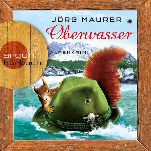 Hoerbuch Oberwasser -  Alpenkrimi - Jörg Maurer - Jörg Maurer