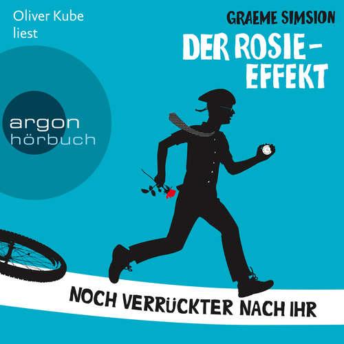 Hoerbuch Der Rosie-Effekt - Noch verrückter nach ihr - Graeme Simsion - Oliver Kube