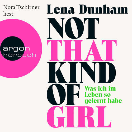 Hoerbuch Not That Kind of Girl  - Was ich im Leben so gelernt habe - Lena Dunham - Nora Tschirner