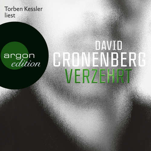 Hoerbuch Verzehrt - David Cronenberg - Torben Kessler