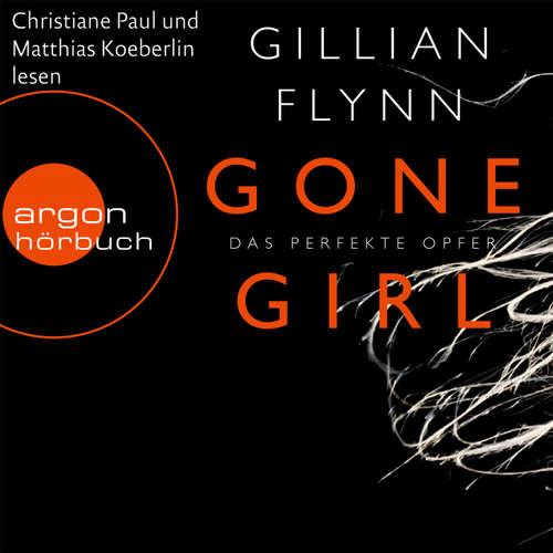 Hoerbuch Gone Girl - Das perfekte Opfer - Gillian Flynn - Christiane Paul