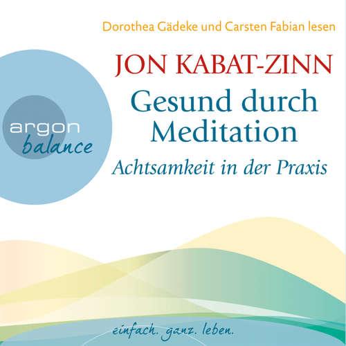 Hoerbuch Gesund durch Meditation - Achtsamkeit in der Praxis - Jon Kabat-Zinn - Dorothea Gädeke