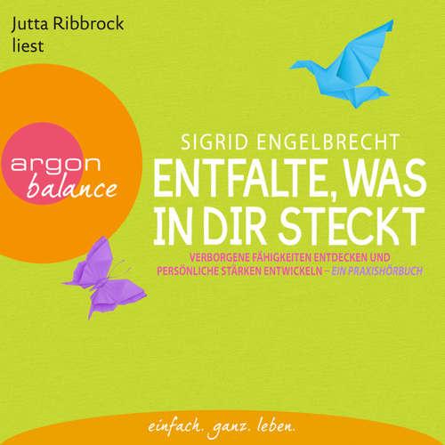 Hoerbuch Entfalte, was in dir steckt  - Verborgene Fähigkeiten entdecken und persönliche Stärken entfalten - Sigrid Engelbrecht - Jutta Ribbrock