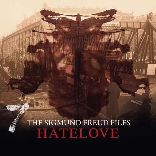 Audiobook A Historical Psycho Thriller Series - The Sigmund Freud Files, Episode 7: Hatelove - Heiko Martens - David Rintoul
