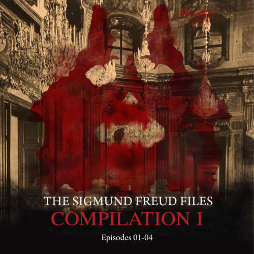 Episodes 01-04: Audio Movies - The Sigmund Freud Files, Compilation I