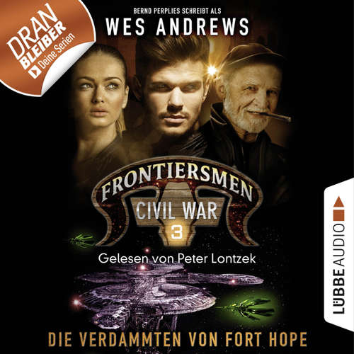 Hoerbuch Frontiersmen: Civil War, Folge 3: Die Verdammten von Fort Hope - Wes Andrews - Peter Lontzek