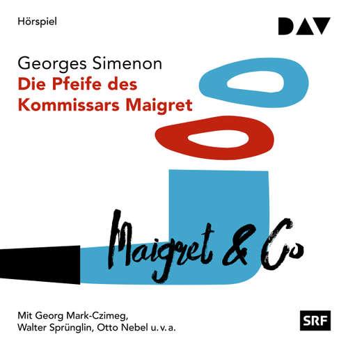 Hoerbuch Die Pfeife des Kommissars Maigret - Georges Simenon - Georg Mark-Czimeg