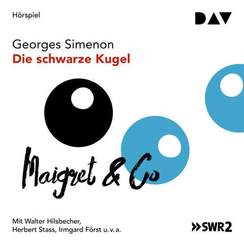 Hoerbuch Die schwarze Kugel - Georges Simenon - Walter Hilsbecher