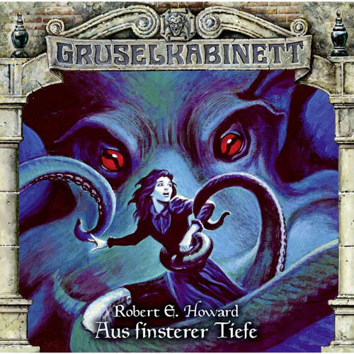 Hoerbuch Gruselkabinett, Folge 137: Aus finsterer Tiefe - Robert E. Howard - Bert Stevens