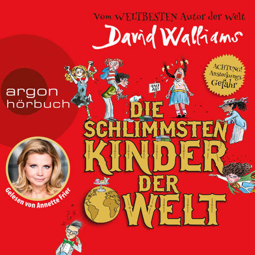Hoerbuch Die schlimmsten Kinder der Welt - David Walliams - Annette Frier