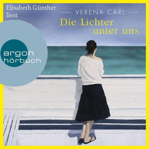 Hoerbuch Die Lichter unter uns - Verena Carl - Elisabeth Günther