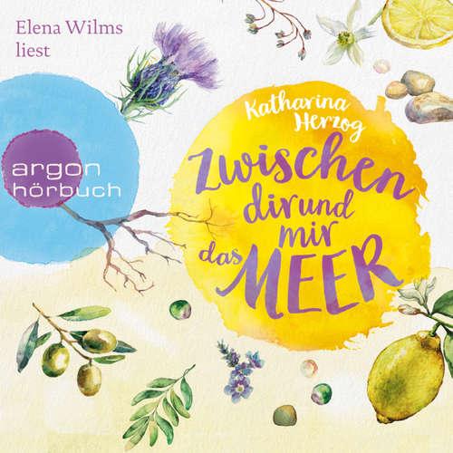 Hoerbuch Zwischen dir und mir das Meer - Katharina Herzog - Elena Wilms