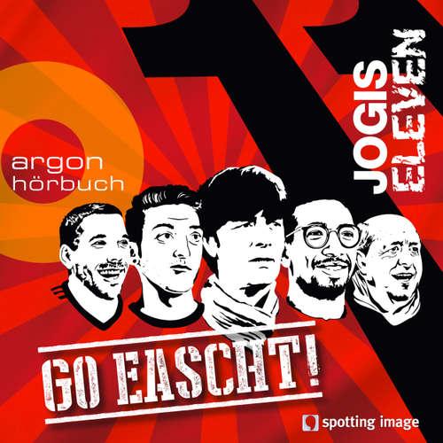 Jogis Eleven - Go eascht (Hörspiel)