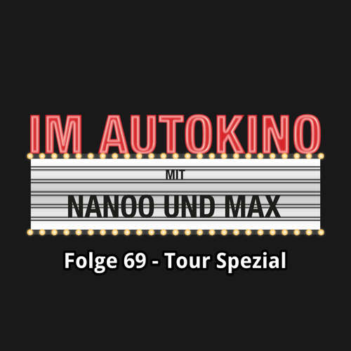 "Hoerbuch Im Autokino, Folge 69: Tour Spezial - Max ""Rockstah"" Nachtsheim - Max ""Rockstah"" Nachtsheim"