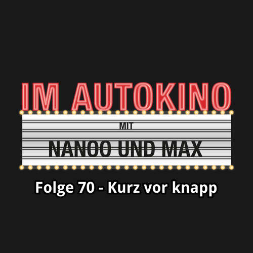 "Hoerbuch Im Autokino, Folge 70: Kurz vor knapp - Max ""Rockstah"" Nachtsheim - Max ""Rockstah"" Nachtsheim"