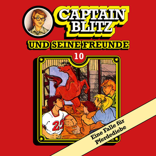 Hoerbuch Captain Blitz und seine Freunde, Folge 10: Eine Falle für Pferdediebe - Steffen Kent - Andreas Klein
