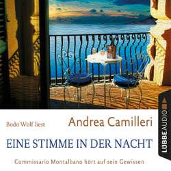 Eine Stimme in der Nacht - Commissario Montalbano hört auf sein Gewissen - Andrea Camilleri (Hoerbuch)
