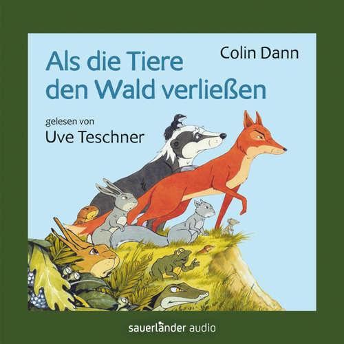 Hoerbuch Als die Tiere den Wald verließen - Colin Dann - Uve Teschner