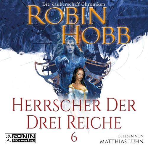 Herrscher der drei Reiche - Die Zauberschiff-Chroniken 6