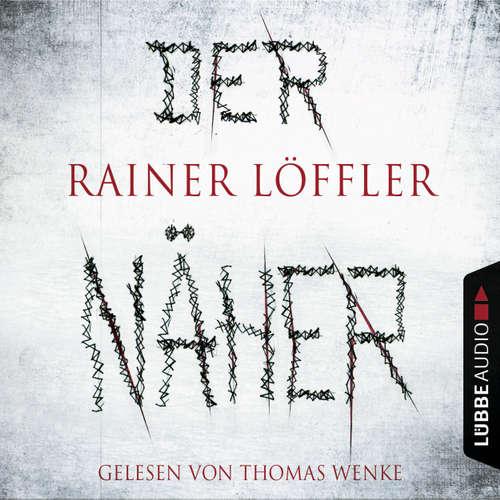 Hoerbuch Der Näher - Martin Abel 3 - Rainer Löffler - Thomas Wenke