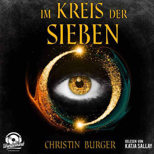 Hoerbuch Im Kreis der Sieben - Im Kreis der Sieben 1 - Christin Burger - Katja Sallay