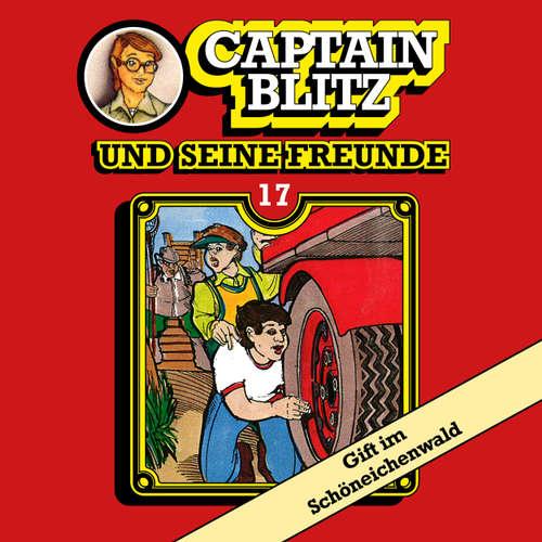 Captain Blitz und seine Freunde, Folge 17: Gift im Schöneichenwald