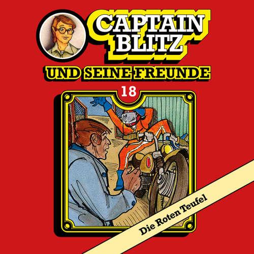 Hoerbuch Captain Blitz und seine Freunde, Folge 18: Die Roten Teufel - Steffen Kent - Andreas Klein