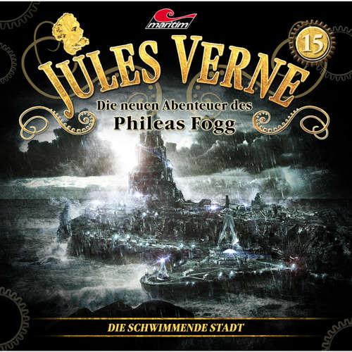 Hoerbuch Jules Verne, Die neuen Abenteuer des Phileas Fogg, Folge 15: Die schwimmende Stadt - Marc Freund - Christian Brückner