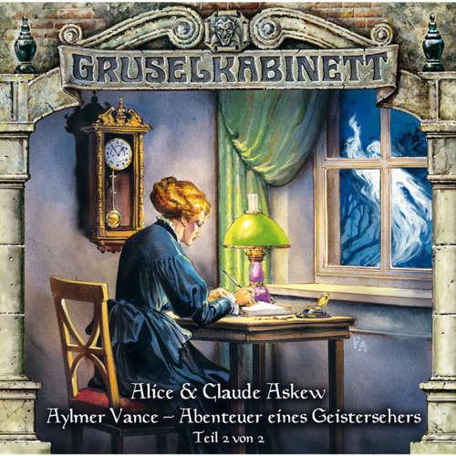 Hoerbuch Gruselkabinett, Folge 55: Aylmer Vance - Abenteuer eines Geistersehers (Teil 2 von 2) - Alice & Claude Askew - Hans-Georg Panczak