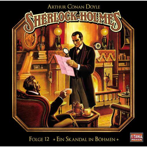Hoerbuch Sherlock Holmes - Die geheimen Fälle des Meisterdetektivs, Folge 12: Ein Skandal in Böhmen - Arthur Conan Doyle - Joachim Tennstedt