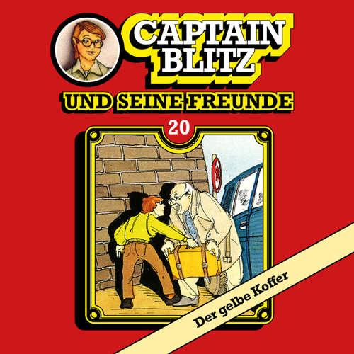 Hoerbuch Captain Blitz und seine Freunde, Folge 20: Der gelbe Koffer - Steffen Kent - Andreas Klein